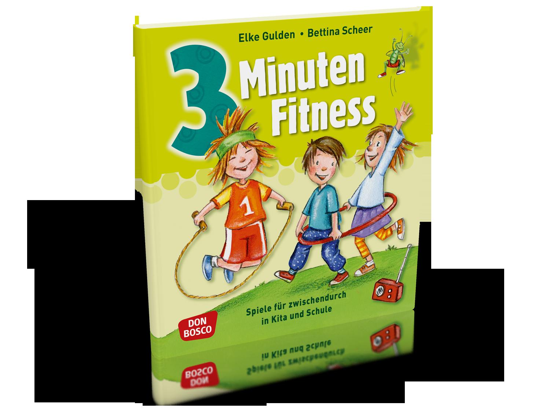 3 Minuten Fitness - Spiele für zwischendurch in Kita und Schule
